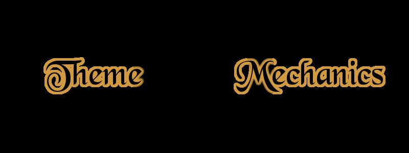 theme vs mechanics